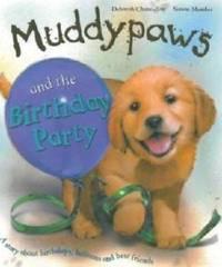 MUDDYPAWS and the BIRTHDAY PARTY [Hardcover] Chancellor, Deborah / illust.by Medez, Simon