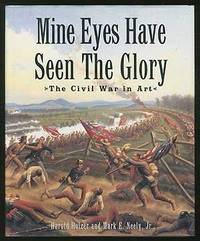 Mine Eyes Have Seen The Glory The Civil War in Art
