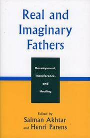 Real and Imaginary Fathers: Development, Transference, and Healing (Margaret S. Mahler)
