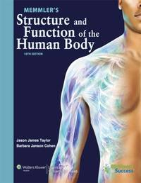 Memmler's Structure and Function of the Human Body + Study Guide to Accompany Memmler's...