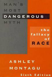 image of Man's Most Dangerous Myth : Fallacy of Race (Abridged Student Edition)