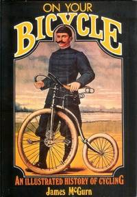 On Your Bicycle  An Illustrated History of Cycling