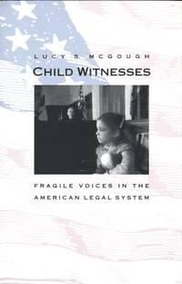 CHILD WITNESSES: FRAGILE VOICES IN THE AMERICAN LEGAL SYSTEM