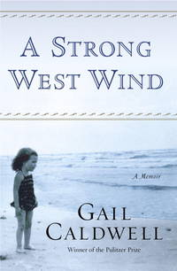 A Strong West Wind: A Memoir (SIGNED)