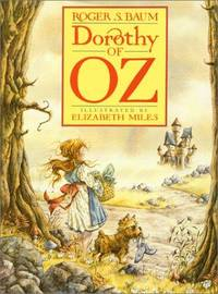 Dorothy of Oz by  Roger S Baum - 1st Edition (US) - 1989 - from Phantom Bookshop and Biblio.com
