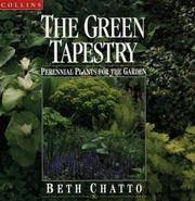 The GREEN TAPESTRY: Perennial Plants For The Garden.