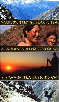 Yak Butter & Black Tea: A Journey into Forbidden China