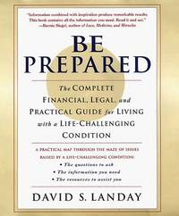 Be Prepared:  The Complete Financial, Legal, and Practical Guide for  Living with a...