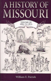 A History of Missouri, Volume Three (III): 1860 To 1875