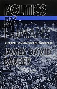 Politics by Humans: Research on the American Leadership