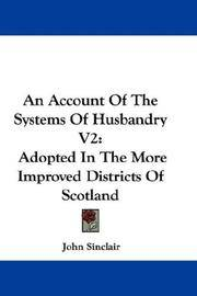 image of An Account Of The Systems Of Husbandry V2: Adopted In The More Improved Districts Of Scotland
