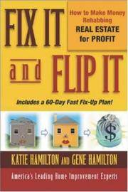 Fix It and Flip It: How to Make Money Rehabbing Real Estate for Profit by  Katie  Gene; Hamilton - Paperback - 2003-12-22 - from Chapter II (SKU: 201031065)