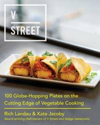 V Street 100 Globe-Hopping Plates on the Cutting Edge of Vegetable Cooking