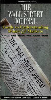THE WALL STREET JOURNAL-A GUIDE TO UNDERSTANDING MONEY & MARKETS