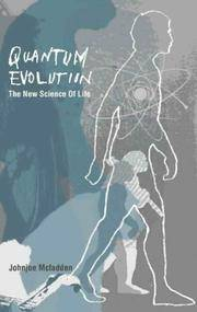 Quantum Evolution: The New Science of the Life Force