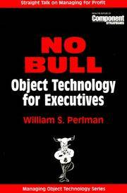 NO BULL: Object Technology for Executives (SIGS: Managing Object Technology)
