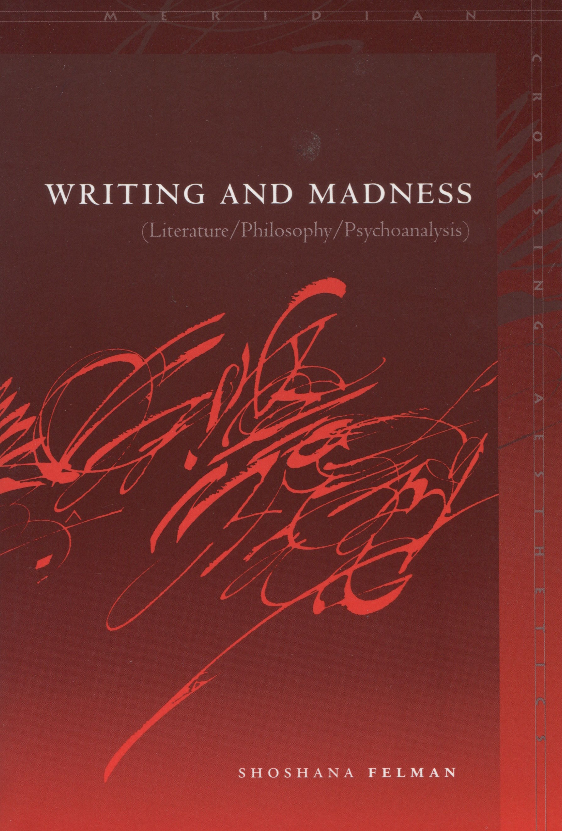 Shoshana felman writing and madness is in their hearts