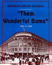 """""""Them Wonderful Bums"""": Brooklyn Dodger Baseball"""