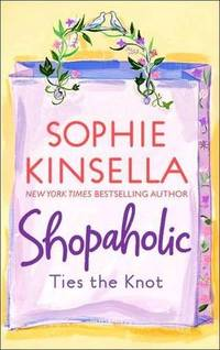 Shopaholic Ties The Knot by  Sophie Kinsella - Paperback - 2006 - from A - Z Books and Biblio.co.uk