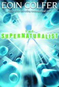 The Supernaturalist by Eoin Colfer - Hardcover - 2004 - from Endless Shores Books and Biblio.com