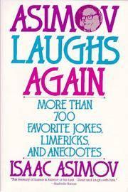image of Asimov Laughs Again: More Than 700 Jokes, Limericks, and Anecdotes