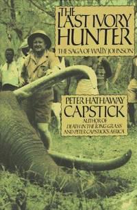 Last Ivory Hunter: The Saga of Wally Johnson