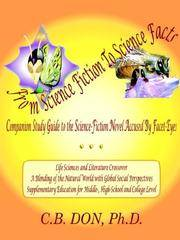 From Science Fiction to Science Facts, Companion Study Guide to the Science-Fiction Novel Accused...