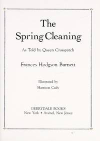 The Spring Cleaning As Told By Queen Crosspatch by Frances Hodgson Burnett - Hardcover - 1992-05-26 - from Books Express and Biblio.com