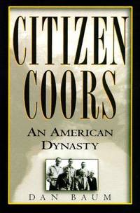 Citizen Coors.  An American Dynasty