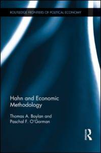 Hahn and economic methodology. (Routledge frontiers of political economy)