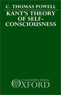 Kant's Theory of Self-Consciousness.