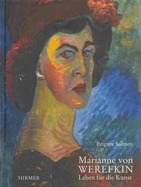 Marianne Von Werefkin: Leben Fur Die Kunst by Brigitte Salmen - Hardcover - Erste Auflage - 2012 - from art longwood books and Biblio.co.uk