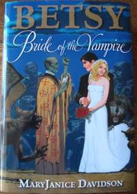 Betsy: Bride of the Vampire by MaryJanice Davidson - Hardcover - from Bonita (SKU: 1607512483.G)