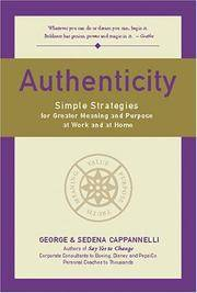AUTHENTICITY: Simple Strategies For Greater Meaning & Purpose At Work & At Home