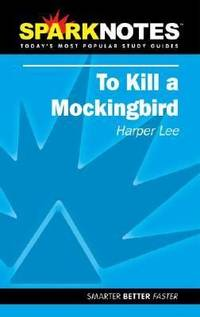 Spark Notes To Kill a Mockingbird