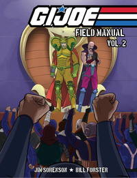 G.I. JOE: Field Manual Volume 2 by  Bill  Jim; Forster - Paperback - 2013-06-11 - from First Street Outlet (SKU: 082318-00032)