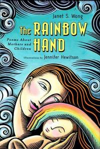 THE RAINBOW HAND: POEMS ABOUT MOTHERS AND CHILDREN
