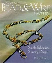 Making bead and Wire Jewelry