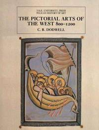 The Pictorial Arts of the West: 800-1200