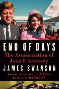 END OF DAYS : THE ASSASINATION OF JOHN F. KENNEDY