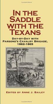 In the Saddle with the Texans  Day-by-Day with Parsons's Cavalry Brigade,  1862--1865
