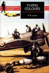 image of Flying Colours: The Epic Story of Douglas Bader (Wordsworth Military Library)
