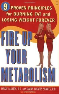 Fire Up Your Metabolism: 9 Proven Principles for Burning Fat and Losing Weight Forever by  Tammy Lakatos  Tammy;Shames - Paperback - 2004 - from Redbrick Books and Biblio.co.uk