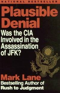 Plausible Denial: Was the CIA Involved in the Assassination of JFK? by Mark Lane - Paperback - 1992-07-06 - from Books Express and Biblio.com
