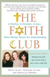 The Faith Club: A Muslim, A Christian, A Jew-- Three Women Search for Understanding (English,...