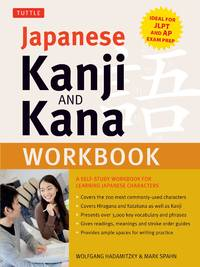 Japanese Kanji and Kana Workbook: A Self-Study Workbook for Learning Japanese Characters (Ideal...