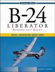 B-24 LIBERATOR: RUGGED BUT RIGHT