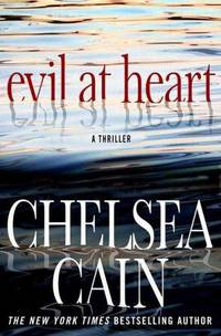 Evil at Heart by  Chelsea Cain - First Edition - 2009 - from The Book Closet (SKU: 001174)