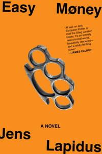 Easy Money: A Novel [Hardcover] Lapidus, Jens and von Arbin Ahlander, Astri