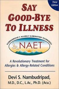 Say Good-Bye to Illness (3rd Edition) [Paperback] Devi S. Nambudripad by Devi S. Nambudripad - Paperback - 2002-05-01 - from Ocean Books (SKU: HQ-O9VS-K4H2)